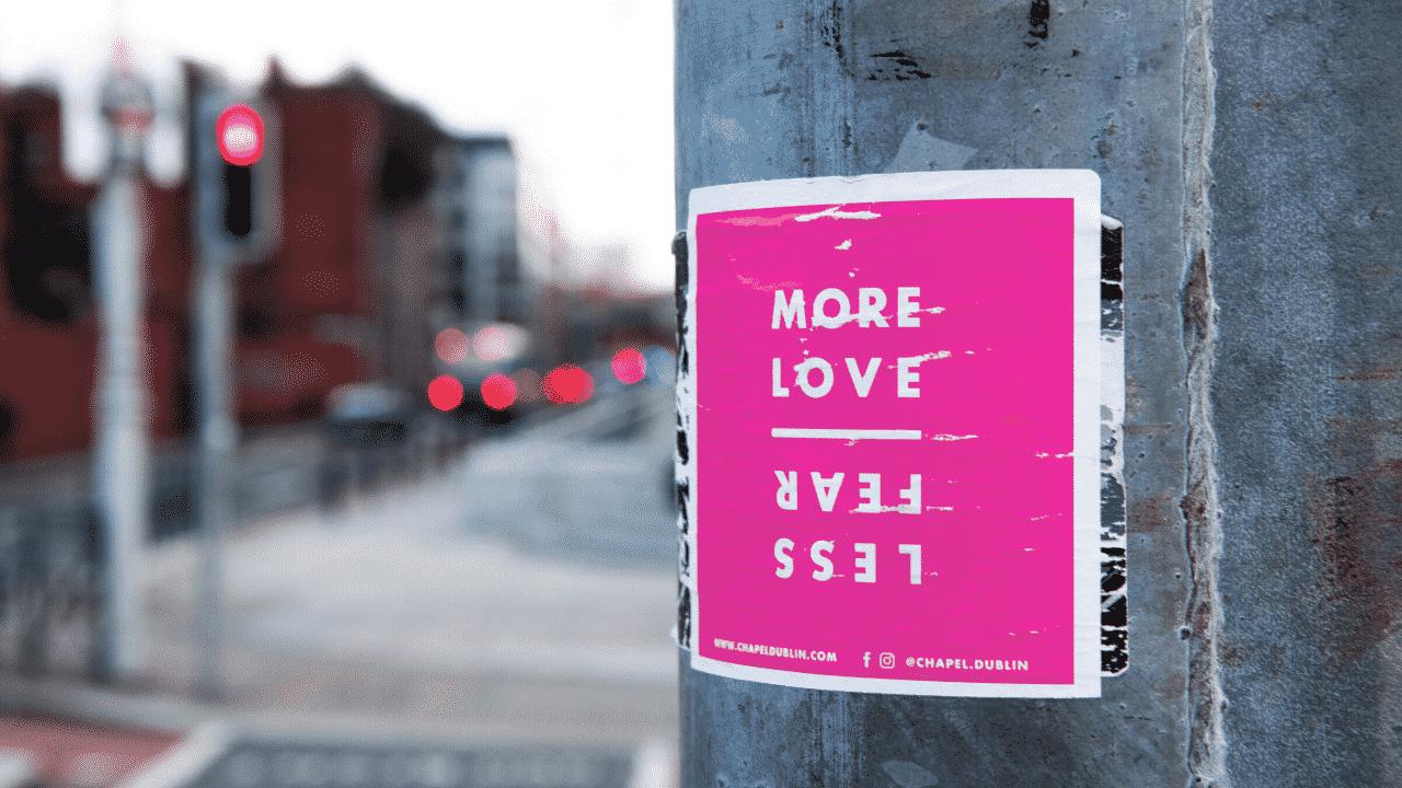 Mehr Liebe – weniger Angst